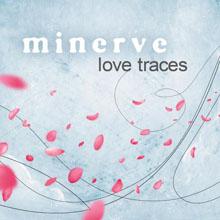 MINERVE - LOVE TRACES