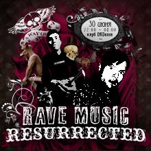 RAVE MUSIC RESURRECTED @ Dkdance